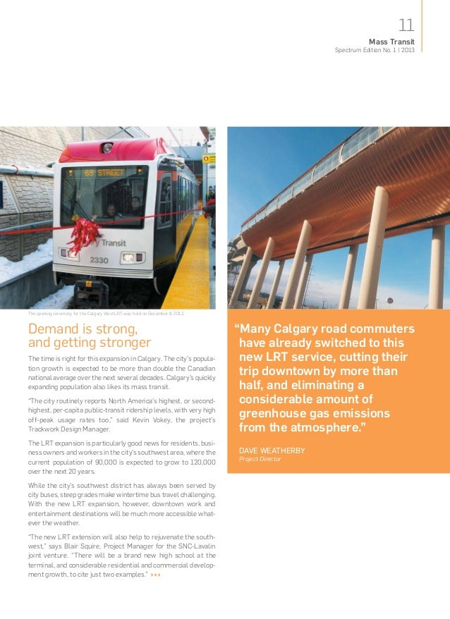 """11Spectrum Edition No. 1   2013Mass Transit""""Many Calgary road commutershave already switched to thisnew LRT service, cutti..."""