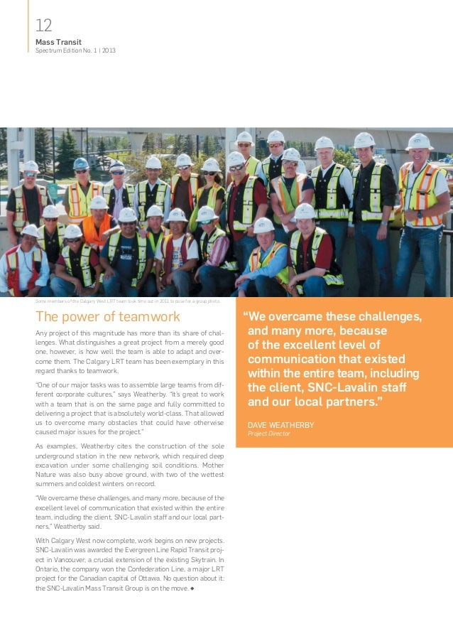 12Spectrum Edition No. 1   2013Mass TransitSome members of the Calgary West LRT team took time out in 2011 to pose for a g...
