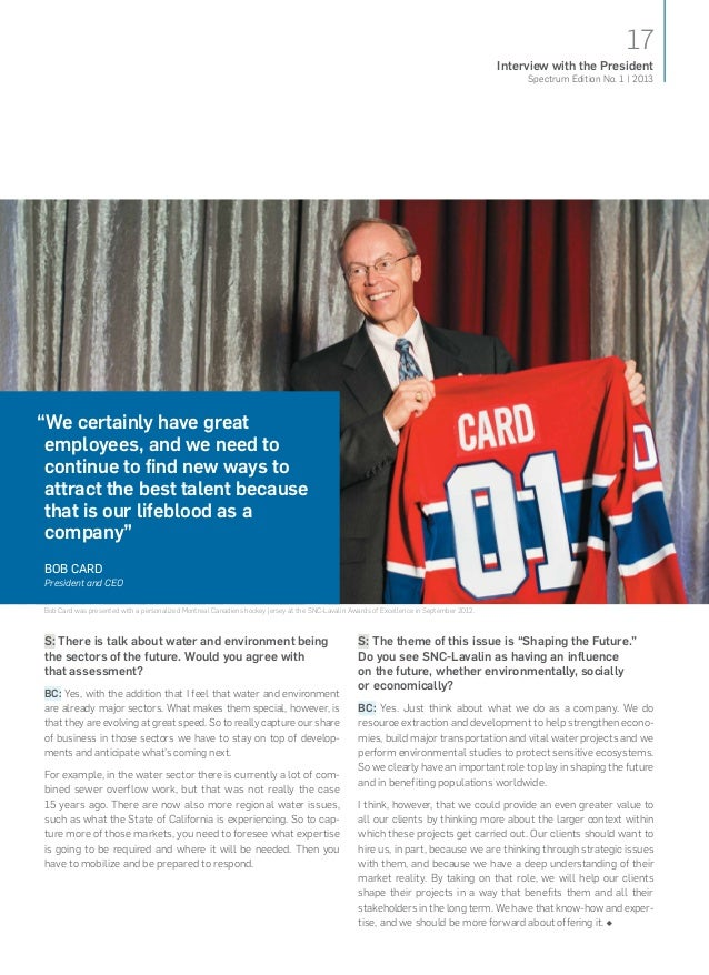 17Spectrum Edition No. 1   2013Interview with the PresidentBob Card was presented with a personalized Montreal Canadiens h...