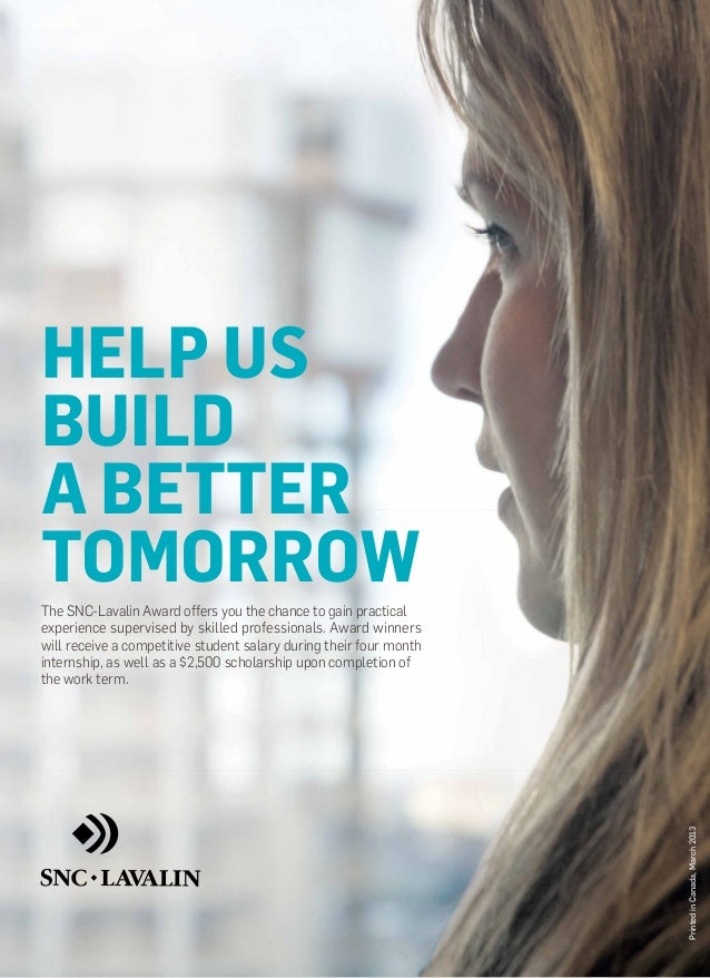 HELP USBUILDA BETTERTOMORROWThe SNC-Lavalin Award offers you the chance to gain practicalexperience supervised by skilled ...