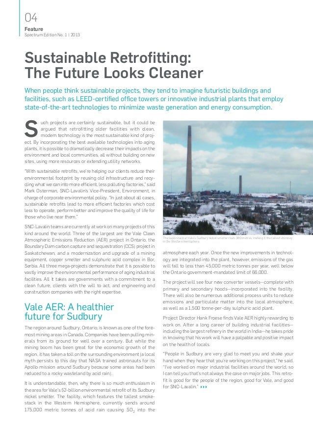 04Spectrum Edition No. 1   2013FeatureSuch projects are certainly sustainable, but it could beargued that retrofitting old...