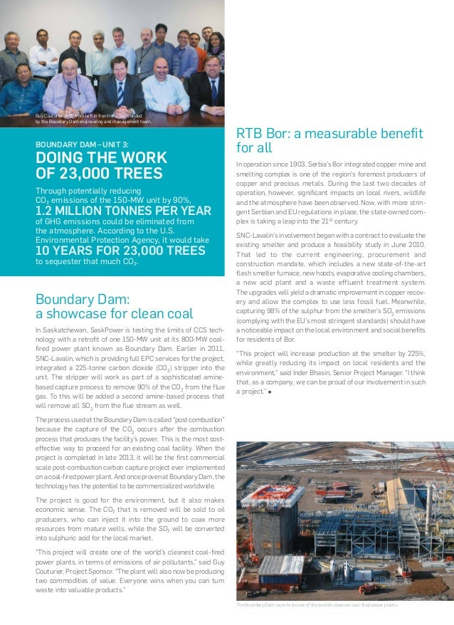 Boundary Dam:a showcase for cleancoalIn Saskatchewan, SaskPower is testing the limits of CCS tech-nology with a retrofit ...