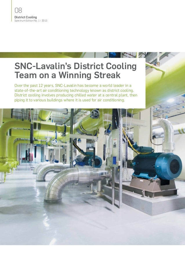 08Spectrum Edition No. 1   2013SNC‑Lavalin's District CoolingTeam on aWinningStreakOver the past 12years, SNC‑Lavalin h...