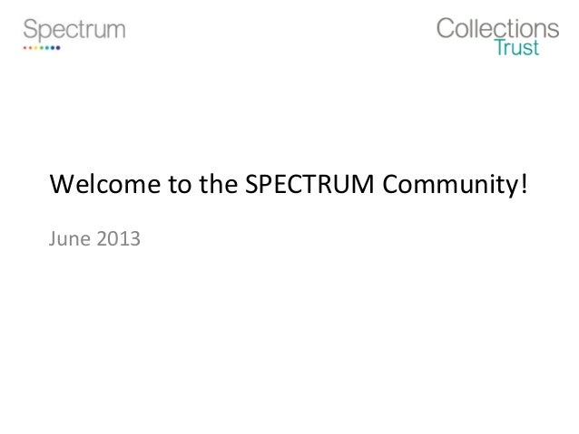 Welcome to the SPECTRUM Community!June 2013