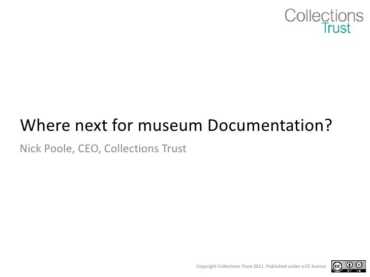 Where next for museum Documentation? Nick Poole, CEO, Collections Trust