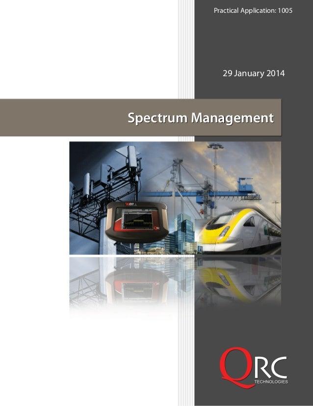 Spectrum Management 29 January 2014 Practical Application: 1005 Spectrum Management