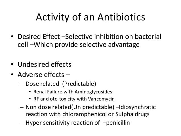 Activity of an Antibiotics• Desired Effect –Selective inhibition on bacterial  cell –Which provide selective advantage• Un...
