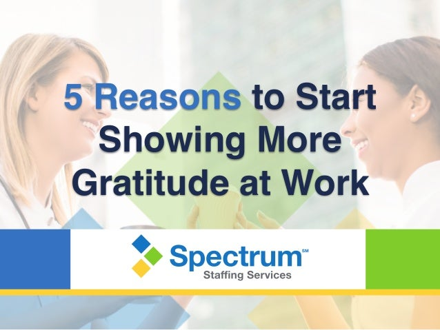 5 Reasons to Start Showing More Gratitude at Work