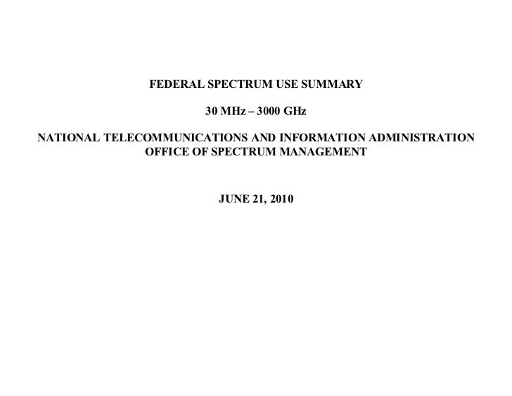 FEDERAL SPECTRUM USE SUMMARY                      30 MHz – 3000 GHzNATIONAL TELECOMMUNICATIONS AND INFORMATION ADMINISTRAT...