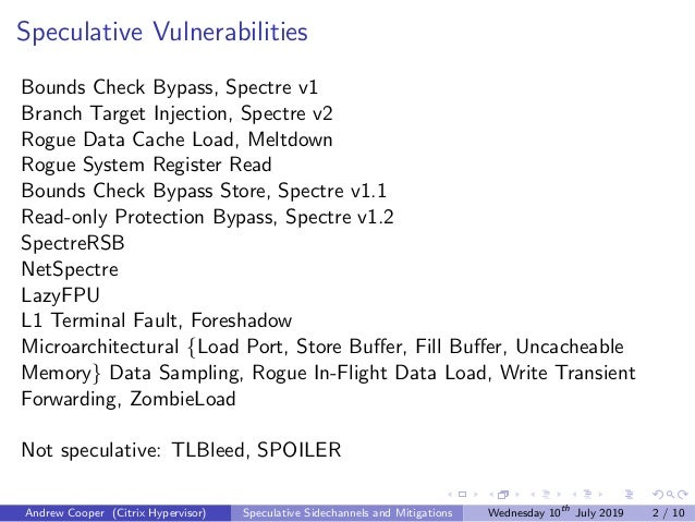 Speculative Vulnerabilities Bounds Check Bypass, Spectre v1 Branch Target Injection, Spectre v2 Rogue Data Cache Load, Mel...
