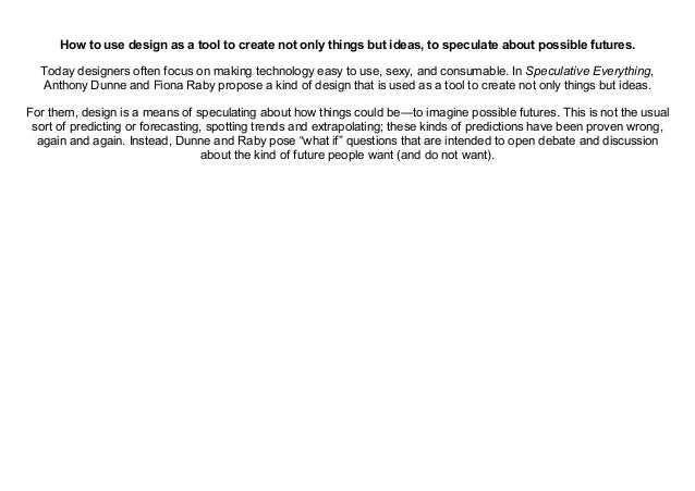 Pdf Speculative Everything Design Fiction And Social Dreaming T