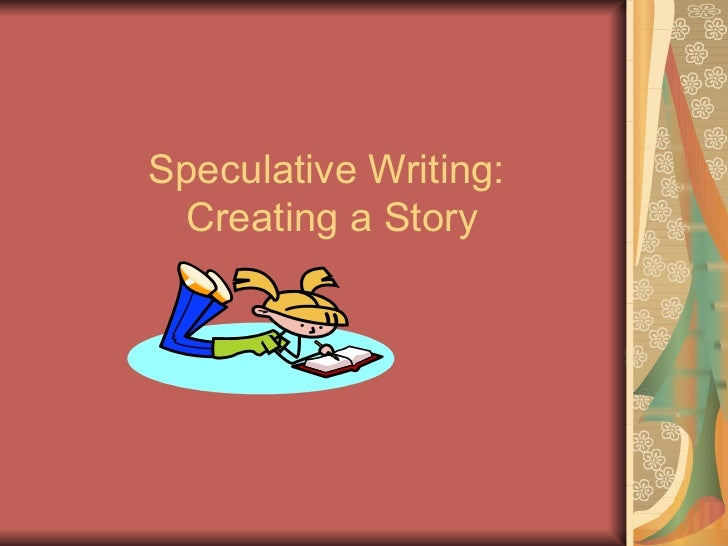 How to Write a Speculative Essay