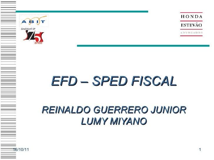 EFD – SPED FISCAL REINALDO GUERRERO JUNIOR LUMY MIYANO 16/10/11