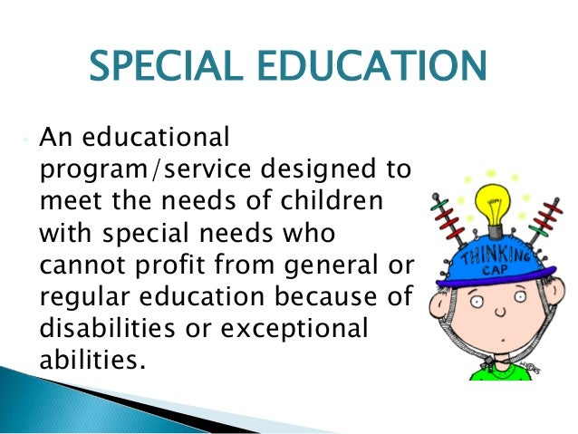 special education what is special about The education of special needs children has been addressed many ways, but one of the most effective is the inclusive classroom although there are still schools.