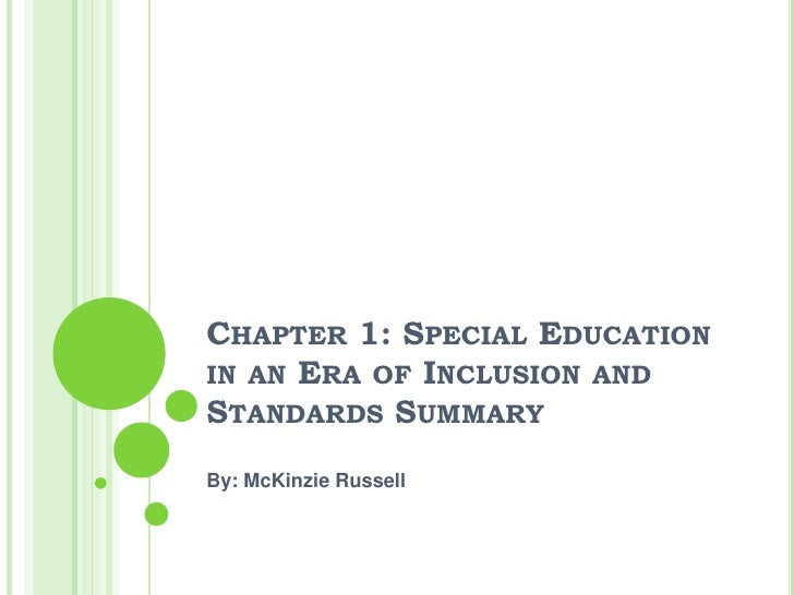 Chapter 1: Special Education in an Era of Inclusion and Standards Summary<br />By: McKinzie Russell<br />