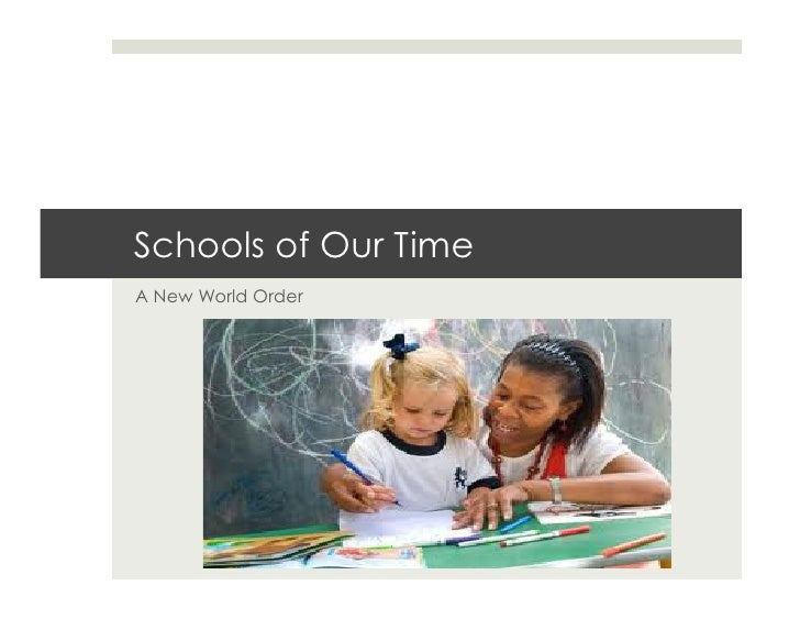 Schools of Our Time A New World Order