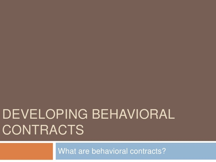 Developing Behavioral Contracts<br />What are behavioral contracts? <br />