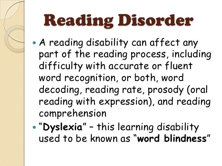 the description of the learning disability dyslexia The definition of the international dyslexia association states: dyslexia is a  specific learning disability that is neurological in origin it is characterized by.