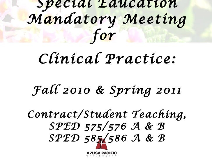 Special Education Mandatory Meeting for  Clinical Practice: Fall 2010 & Spring 2011 Contract/Student Teaching, SPED 57...