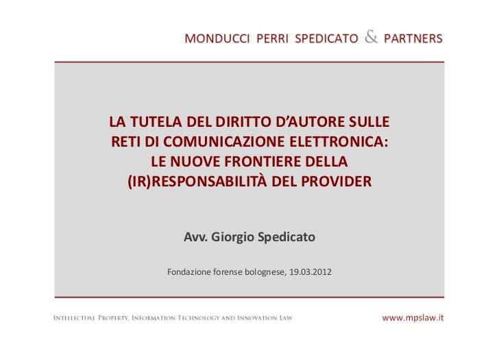 LA TUTELA DEL DIRITTO D'AUTORE SULLERETI DI COMUNICAZIONE ELETTRONICA:      LE NUOVE FRONTIERE DELLA  (IR)RESPONSABILITÀ D...