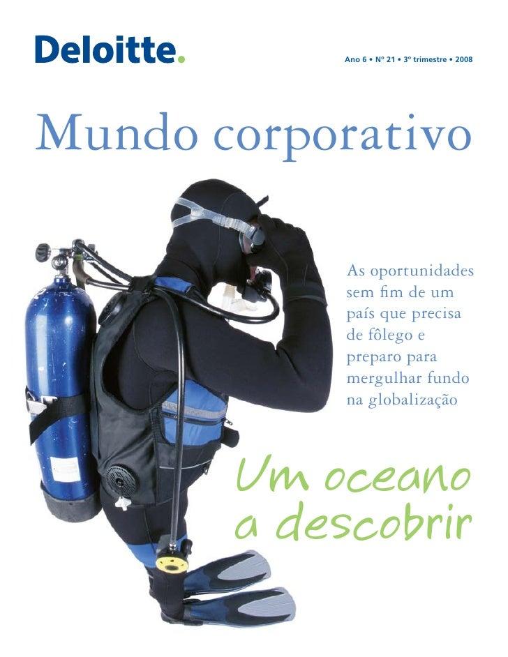 Ano 6 • Nº 21 • 3º trimestre • 2008     Mundo corporativo              As oportunidades             sem fim de um         ...