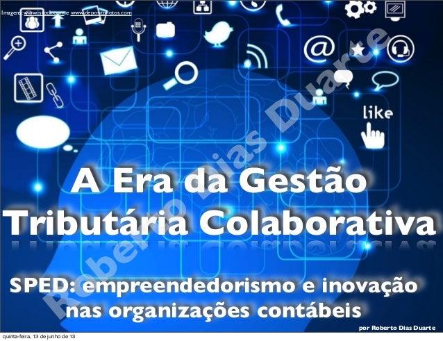 RobertoDiasDuartepor Roberto Dias DuarteImagens: www.istock.com e www.depositphotos.comSPED: empreendedorismo e inovaçãona...