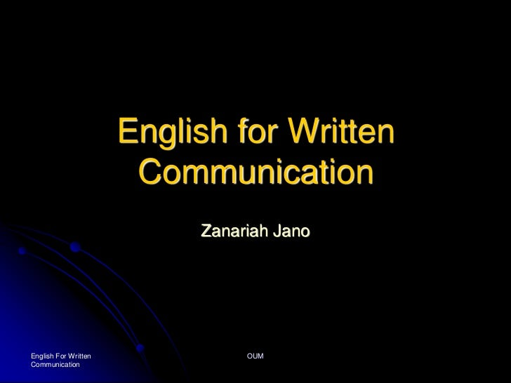 English For Written Communication<br />OUM<br />English for Written Communication<br />ZanariahJano<br />