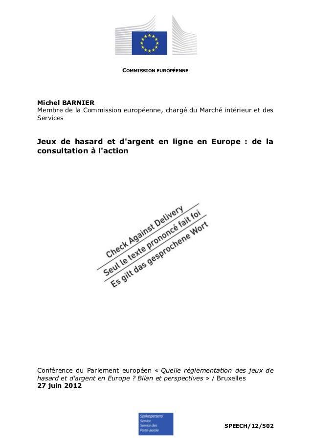 COMMISSION EUROPÉENNEMichel BARNIERMembre de la Commission européenne, chargé du Marché intérieur et desServicesJeux de ha...