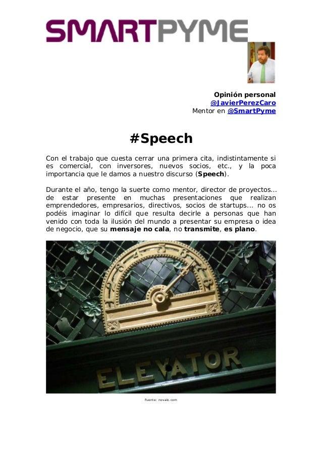 Opinión personal @JavierPerezCaro Mentor en @SmartPyme #Speech Con el trabajo que cuesta cerrar una primera cita, indistin...