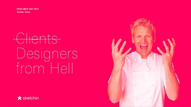 Clients Designers from Hell FREELANCE DAY 2015 Toolbox Torino