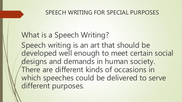 Speech Writing For Specific Purposes