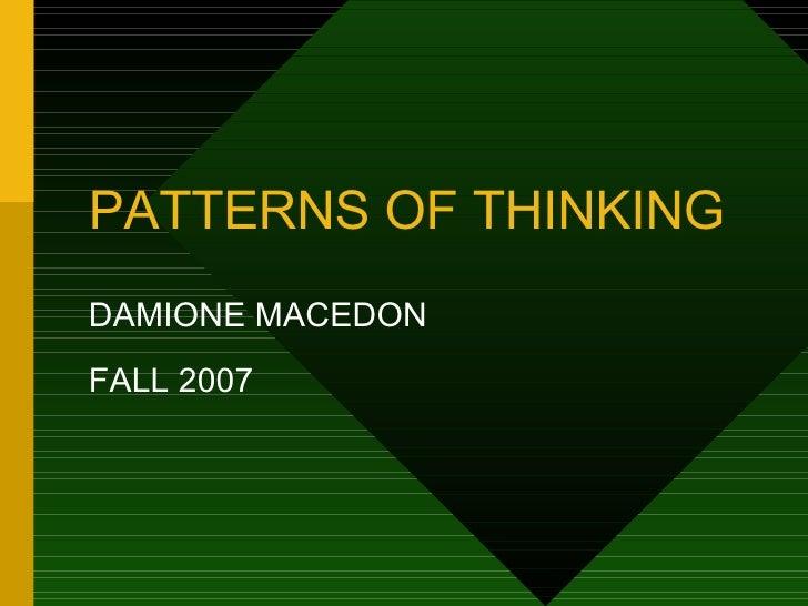 PATTERNS OF THINKING DAMIONE MACEDON FALL 2007