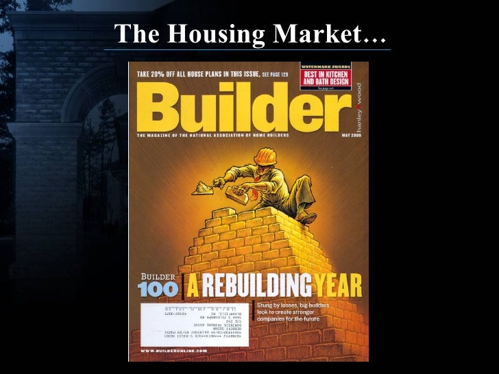 The Housing Market…