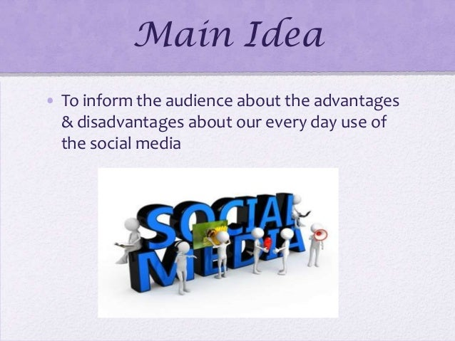 informative speech on the advantages disadvantages about social networking Get an answer for 'what are some advantages and disadvantages  it is only internet, which has made our life so comfortable and informative  social networking.