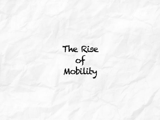 The Rise of Mobility