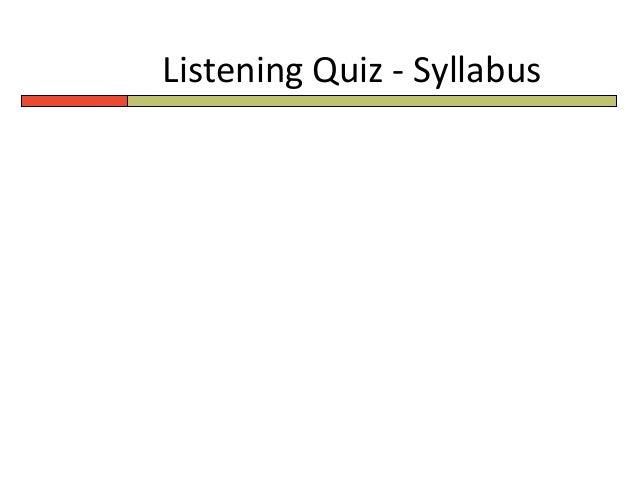 Listening Quiz - Syllabus