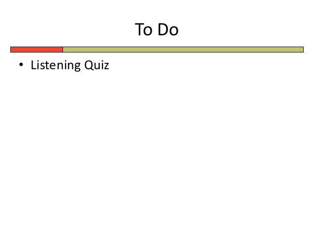 To Do • Listening Quiz