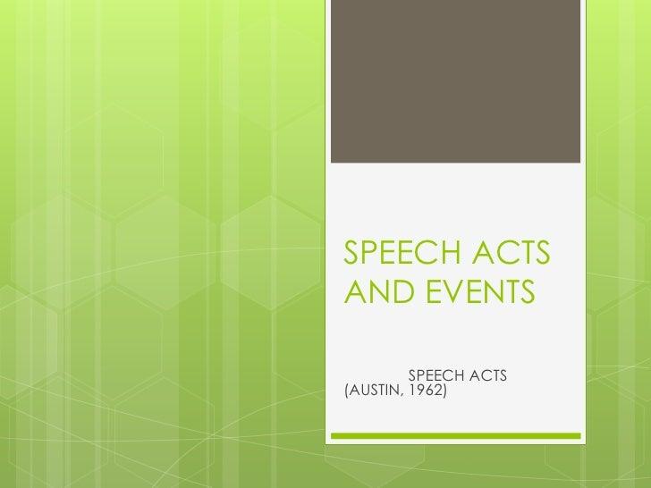 SPEECH ACTSAND EVENTS         SPEECH ACTS(AUSTIN, 1962)