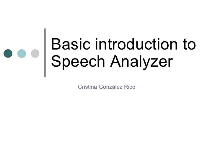 Basic introduction to Speech Analyzer Cristina González Rico