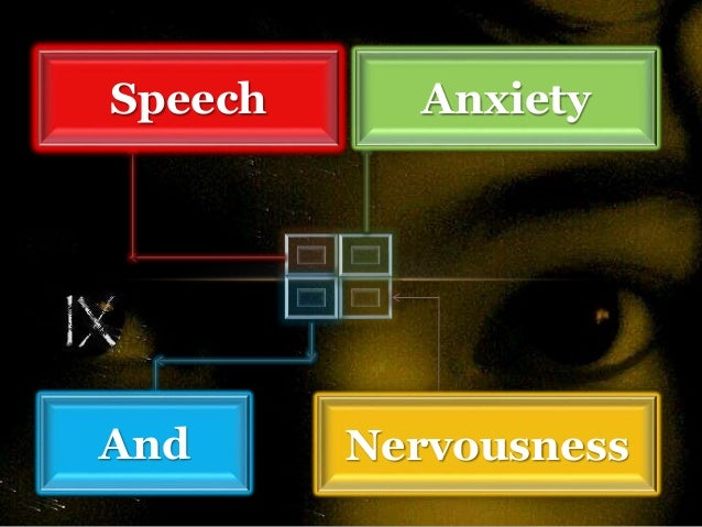 Speech Anxiety And Nervousness