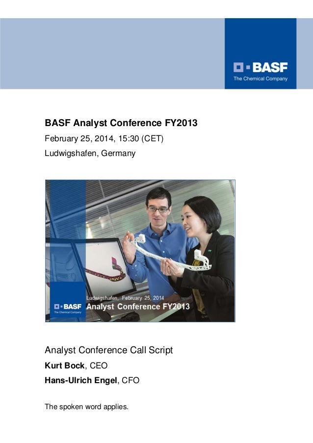 BASF Analyst Conference FY2013 February 25, 2014, 15:30 (CET) Ludwigshafen, Germany  Analyst Conference Call Script Kurt B...