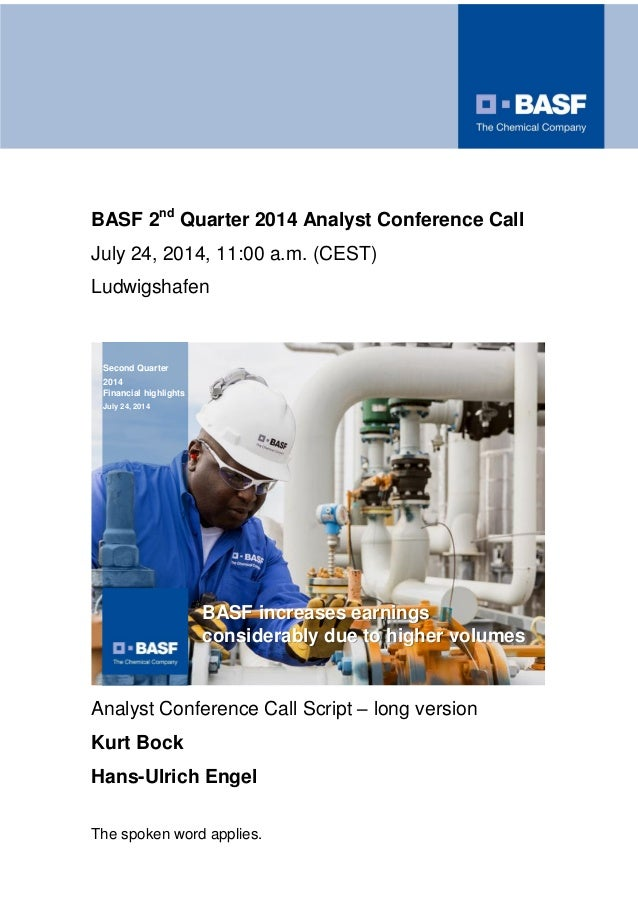 BASF 2nd Quarter 2014 Analyst Conference Call July 24, 2014, 11:00 a.m. (CEST) Ludwigshafen Second Quarter 2014 Financial ...