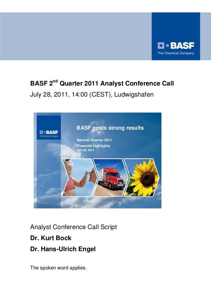 BASF 2nd Quarter 2011 Analyst Conference CallJuly 28, 2011, 14:00 (CEST), Ludwigshafen                                    ...