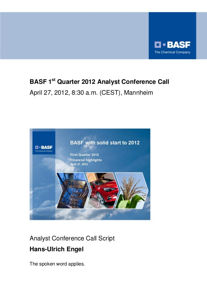 BASF 1st Quarter 2012 Analyst Conference CallApril 27, 2012, 8:30 a.m. (CEST), MannheimAnalyst Conference Call ScriptHans-...