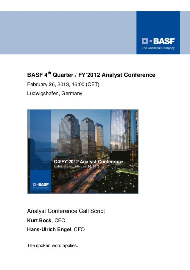 BASF 4th Quarter / FY'2012 Analyst ConferenceFebruary 26, 2013, 16:00 (CET)Ludwigshafen, Germany            Q4/FY'2012 Ana...