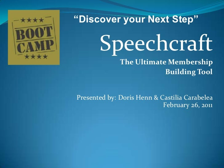 """""""Discover your Next Step""""<br />Speechcraft<br />The Ultimate Membership <br />Building Tool<br />Presented by:Doris Henn &..."""