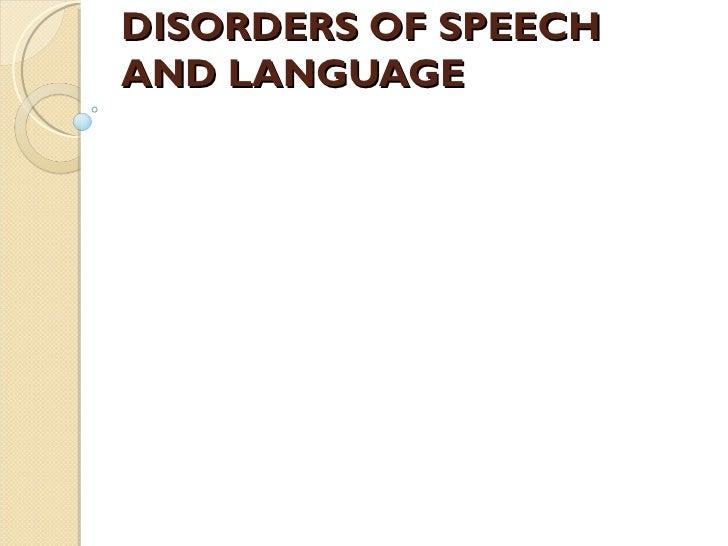 DISORDERS OF SPEECHAND LANGUAGE