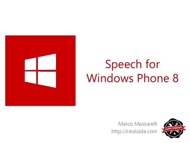 Speech forWindows Phone 8       Marco Massarelli    http://ceoloide.com