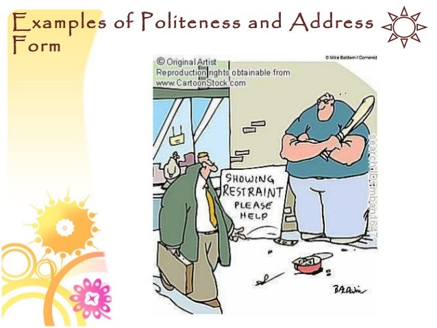 positive politeness Positive politeness strategies in oral communication i textbooks(akutsu) -61- evaluate six speech acts using ten adjectives in the form of a questionnaire.