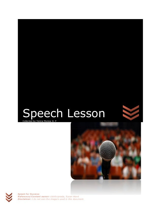 Speak for Success Reference/Content owner: sbinfocanada, Susan Ward Disclaimer: I do not own the image/s used in this docu...